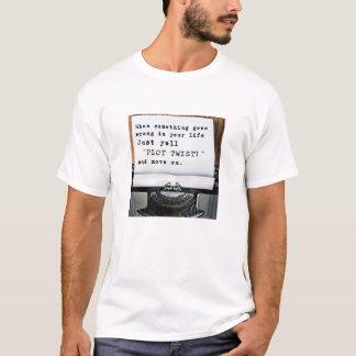 """何かがうまくいかない時、ちょうど叫び声の""""プロットのねじれ! """" Tシャツ"""