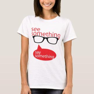 何かが何かを言うのを見て下さい Tシャツ
