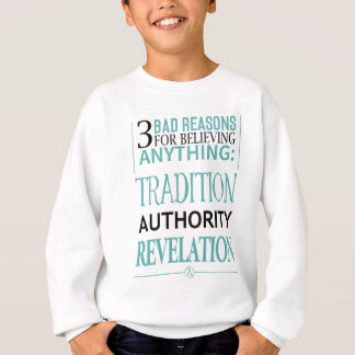 何でも信じるための3つの悪い理由 スウェットシャツ