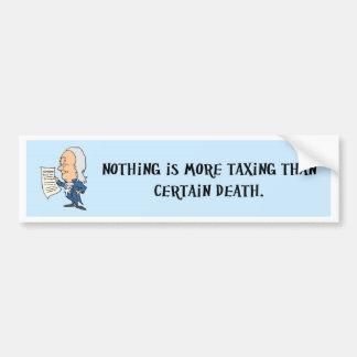 何もではないですある特定の死より課税します バンパーステッカー