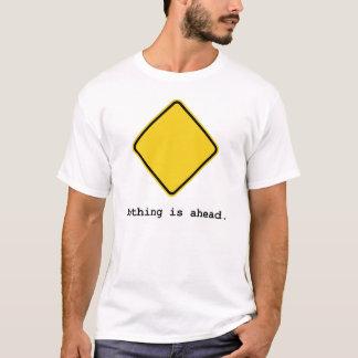 何も前方にありません Tシャツ