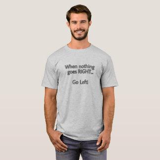 何も右のおもしろい行かない時 Tシャツ