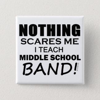 何も私を中学校バンドおびえさせません 5.1CM 正方形バッジ