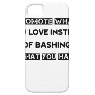 何を強くぶつけるかかわりに愛するものを促進して下さい iPhone SE/5/5s ケース