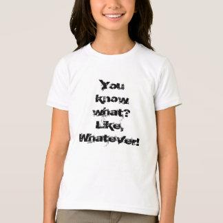 何を知っていますか。 のようにものは何でも、! Tシャツ