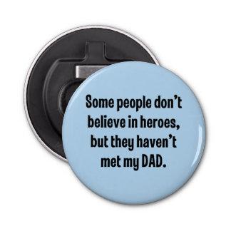 何人かの人々英雄で…信じません 栓抜き