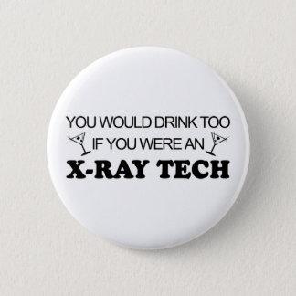 余りに飲み物の- X線の技術 5.7CM 丸型バッジ