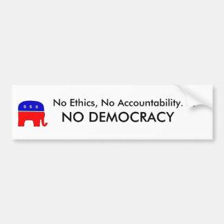 倫理無し、責任能力無し。 民主主義無し バンパーステッカー