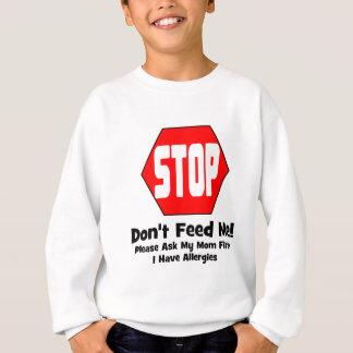 停止!  私を食べ物を与えないで下さい!  私はアレルギーを有します スウェットシャツ