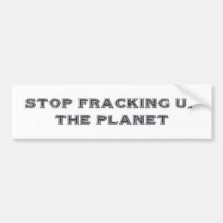 """""""停止Fracking""""のバンパーステッカー バンパーステッカー"""