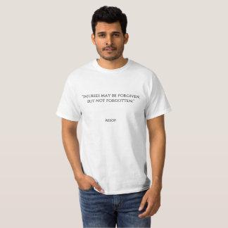 """""""傷害は許される、忘れられるかもしれません。"""" Tシャツ"""