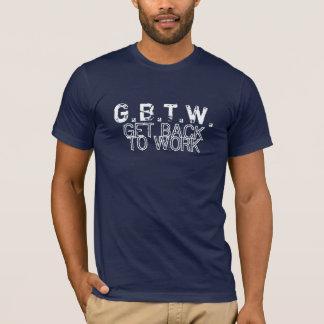 働くことを戻って下さい Tシャツ