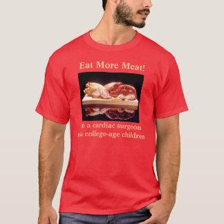先に行って下さい、より多くの肉を食べて下さい! Tシャツ