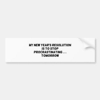 先延ばしにする私の新年の決断停止… バンパーステッカー