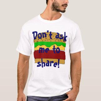 共有に私に招待しないで下さい! Tシャツ