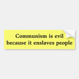 共産主義は人々を奴隷にするので邪悪です バンパーステッカー