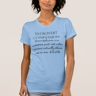 内向的な告白のおもしろいな文字はメッセージを基づかせていました Tシャツ