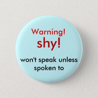 内気! 、警告します! 、に話されて話しません 缶バッジ