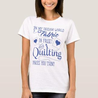 内部私夢世界生地あ自由およびキルティング作って下さい Tシャツ