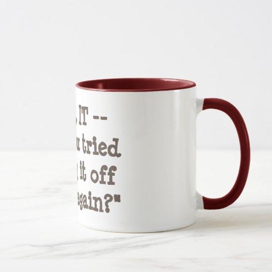 再度それをそしてつけることを試みましたか。 マグカップ