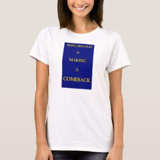 再来はカムバックを作っています Tシャツ