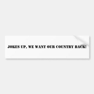 冗談、私達は私達の国の背部がほしいと思います! バンパーステッカー