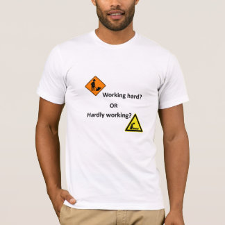写実的なメッセージ-働く懸命かほとんど働くことか。 Tシャツ