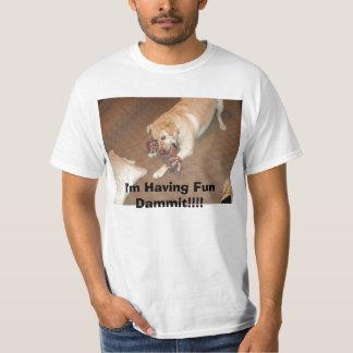写真001、私は楽しい時を過していますDammit!!!! Tシャツ