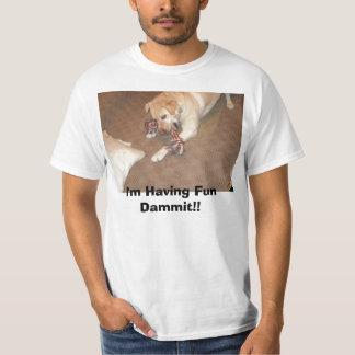 写真001、私は楽しい時を過していますDammit!! Tシャツ