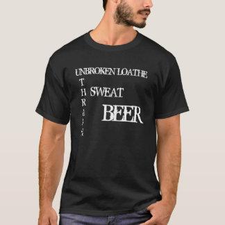 切れていない-スラッシュ、汗、ビールをひどく嫌って下さい Tシャツ