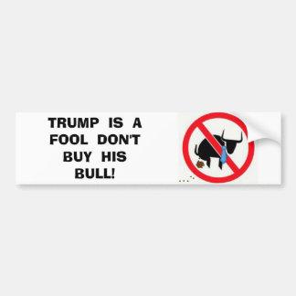 切札は愚か者買いません彼のBULLをです! バンパーステッカー