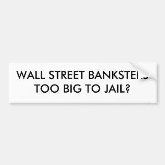 刑務所に大きいウォールストリートBANKSTERSTOOか。 バンパーステッカー