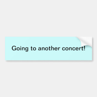 """""""別のコンサートに行きます! """"バンパーステッカー バンパーステッカー"""