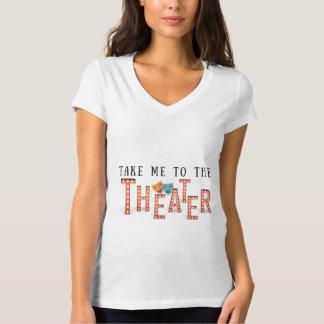 劇場に私を連れて行って下さい Tシャツ