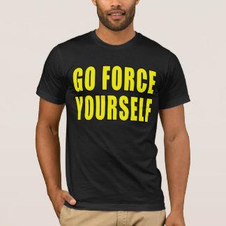 力あなた自身は行きます Tシャツ
