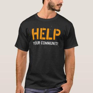 助け、あなたのコミュニティ Tシャツ