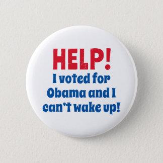 助け! 私はオバマのために投票し、目覚めることができません! 5.7CM 丸型バッジ