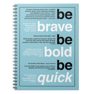 勇敢があって下さい。 はっきりしたがあって下さい。 速いがあって下さい。 カスタムな色の引用文 ノートブック