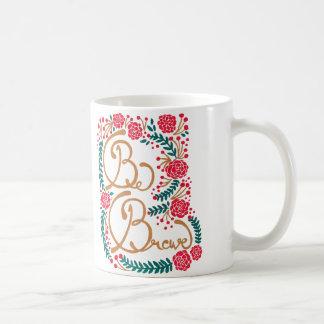 勇敢があって下さい! コーヒーマグカップ