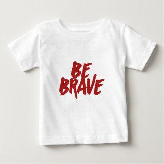 勇敢があって下さい ベビーTシャツ