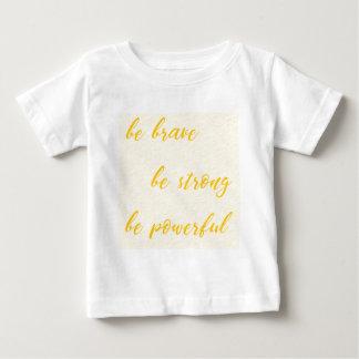 勇敢があります強いですがあります強力があって下さい ベビーTシャツ