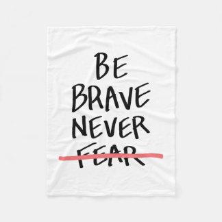 勇敢が決して恐れていませんあないで下さい フリースブランケット