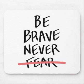 勇敢が決して恐れていませんあないで下さい マウスパッド
