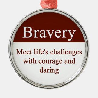 勇気は私達が生命の挑戦を受けることを可能にします メタルオーナメント