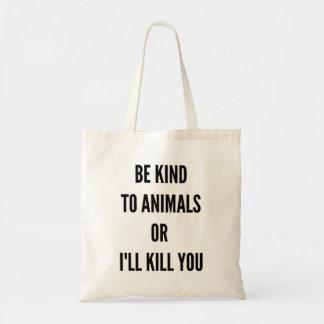 動物に親切があれば私は殺します トートバッグ