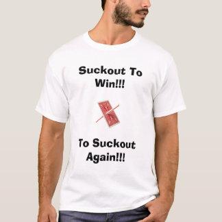 勝つべきSuckout!!! 、Suckoutに… Tシャツ