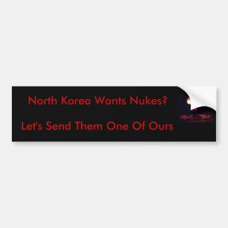 北朝鮮は原子力がほしいと思いますか。 バンパーステッカー