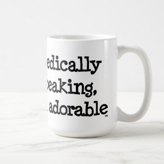 医学的に話して、私はAdorable™のおもしろいな引用文のマグです コーヒーマグカップ