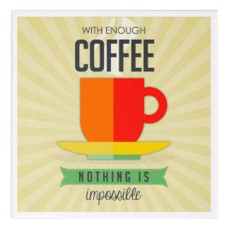 十分なコーヒーによって何も不可能ではないです アクリルウォールアート