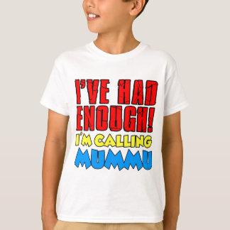 十分な呼出しのMummuを持っていました Tシャツ